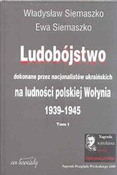 Ludobójstwo dokonane przez nacjonalistów ukraińskich na ludności polskiej Wołynia 1939-1945