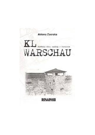 KL Warschau. Historia obozu zagłady w Warszawie