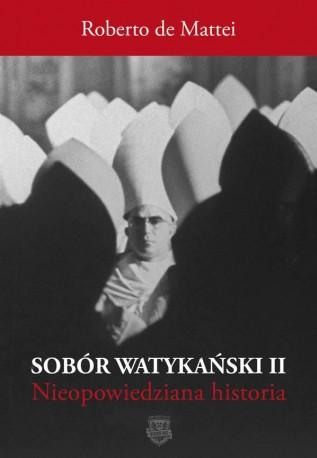 Sobór Watykański II. Historia dotąd nieopowiedziana