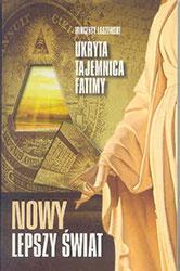 Nowy lepszy świat. Ukryta tajemnica Fatimy