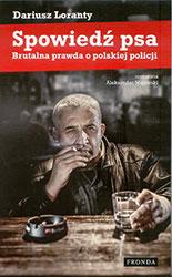 Spowiedź psa. Brutalna prawda o polskiej policji