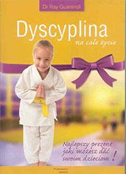 Dyscyplina na całe życie. Najlepszy prezent jaki możesz dać swoim dzieciom