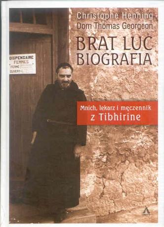Brat Luc. Biografia. Mnich, lekarz, męczennik z Tibhirine