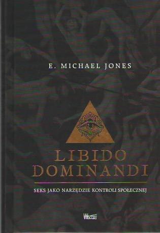 Libido Dominandi. Seks jako narzędzie kontroli społecznej