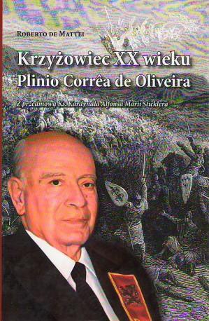 Krzyżowiec XX wieku. Plinio Correa de Oliveira,