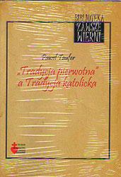 """""""Tradycja pierwotna"""" a Tradycja katolicka"""