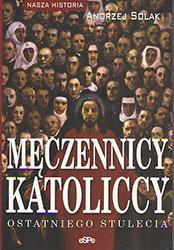 Męczennicy katoliccy ostatniego stulecia