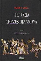 Historia Chrześcijaństwa. Tom IV. Podział chrześcijaństwa