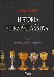 Historia Chrześcijaństwa. Tom V. Rewolta przeciw chrześcijaństwu