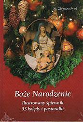 Boże Narodzenie. Ilustrowany śpiewnik. 53 kolędy i pastorałki. Książka wraz z płytą