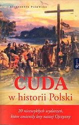 Cuda w historii Polski. 20 niezwykłych wydarzeń, które zmieniły losy naszej Ojczyzn
