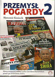 Przemysł pogardy 2. Mowa nienawiści wobec Lecha i Jarosława Kaczyńskich przed i po 10 kwietnia 2010 r.