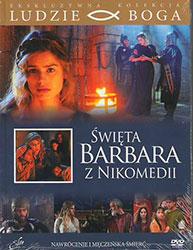 Święta Barbara z Nikomedii. Nawrócenie i męczeńska śmierć