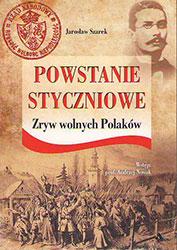 Powstanie Styczniowe. Zryw wolnych Polaków