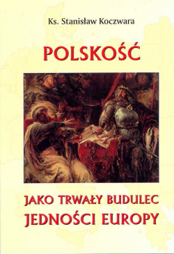 Polskość jako trwały budulec jedności Europy