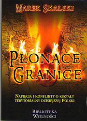 Płonące granice. Napięcia i konflikty o kształt terytorialny dzisiejszej Polski