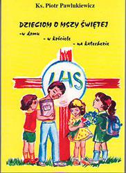 Dzieciom o mszy świętej w domu, w kościele, na katechezie