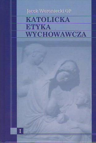 Katolicka Etyka Wychowawcza tom 1-3