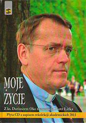 Moje życie. Z ks. Dariuszem Oko rozmawia Piotr Litka. Książka wraz z płytą CD