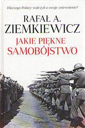 Jakie pięknie samobójstwo. Dlaczego Polacy walczyli o swoje zniewolenie?