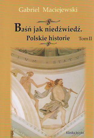 Baśń jak niedźwiedź. Polskie historie. Tom II