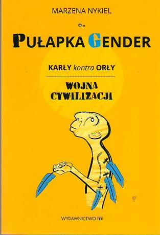 Pułapka gender. Karły kontra orły. Wojna cywilizacji
