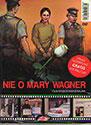 Nie o Mary Wagner. Książeczka + DVD
