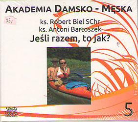 Jeśli razem to jak? Akademia Damsko-Męska. Płyta CD