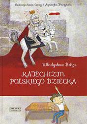 Katechizm polskiego dziecka. Dawni królowie tej ziemi