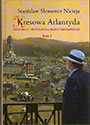 Kresowa Atlantyda. Historia i mitologia miast kresowych. Tom I. LWÓW  STANISŁAWÓW  TARNOPOL  BRZEŻANY  BORYSŁAW