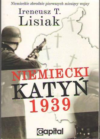 Niemiecki Katyń 1939. Niemieckie zbrodnie pierwszych miesięcy wojny