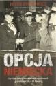 Opcja niemiecka czyli jak polscy antykomuniści próbowali porozumieć się z III Rzeszą