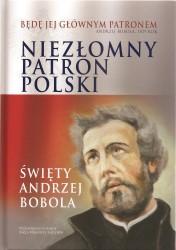 Niezłomny Patron Polski. Święty Andrzej Bobola. Album wraz z filmem