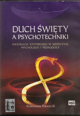 Duch Święty a psychotechniki. Infiltracja ezoteryzmu w medycynie, psychologii i pedagogice