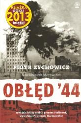 Obłęd '44 czyli jak Polacy zrobili prezent Stalinowi wywołując Powstanie Warszawskie