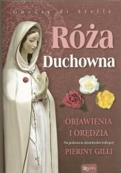 Róża Duchowna. Objawienia i orędzia na podstawie dzienniczka widzącej Pieriny Gilli
