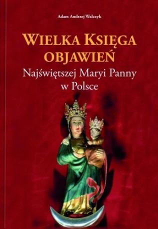 Wielka księga objawień Najświętszej Maryi Panny w Polsce