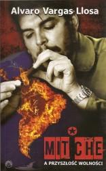 Mit Che a przyszłość wolnośc