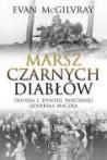 Marsz czarnych diabłów. Odyseja Dywizji Pancernej generała Maczka