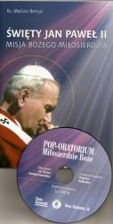 Święty Jan Paweł II. Misja Bożego Miłosierdzia. Książka wraz z płytą CD