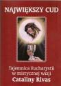 Największy cud. Tajemnica Eucharystii w mistycznej wizji Cataliny Rivas