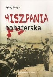 """""""Hiszpania bohaterska"""", to książka pisana z..."""