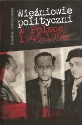 Więźniowie polityczni w Polsce 1945-1956