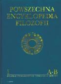 Powszechna Encyklopedia Filozofii. Tom I
