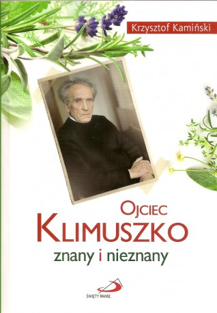 Ojciec Klimuszko znany i nieznany