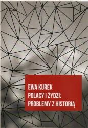 Polacy i Żydzi: problemy z historią
