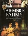 Tajemnice Fatimy. Największy sekret XX wieku