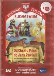 Kocham Polskę. Klikam i wiem. Od Chrztu Polski do Jana Pawła II