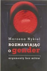 Rozmawiając o gender. Argumenty bez mitów