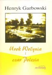 Urok Wołynia i czar Polesia